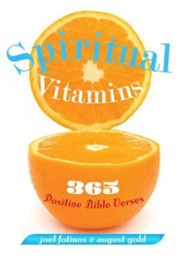 Spiritual Vitamins: 365 Inspiring Bible Verses to Change Your Life  -     By: Joel Fotinos, August Gold