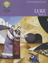 Luke, Part 2: Enrichment Magazine/Study Guide