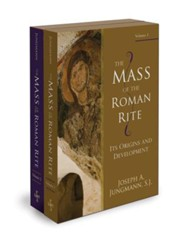 The Mass of the Roman Rite: Its Origins and Development, 2 Volumes