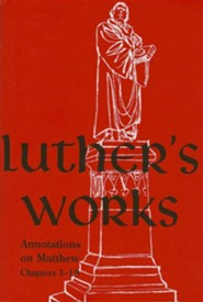 Luther's Works, Volume 67 (Matthew 1-18)