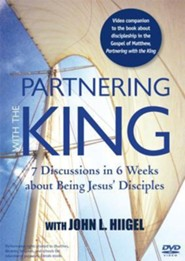 Partnering with the King: 7 Discussions in 6 Weeks About Being Jesus' Disciples - DVD