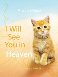 I Will See You in Heaven: Cat Lover's Edition / New edition