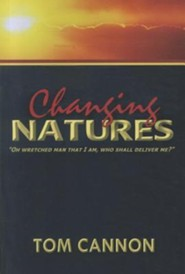 Changing Natures: Experience New Life in Christ!  -     By: Tom Cannon