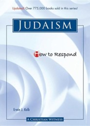 How to Respond to Judaism - 3rd edition  -     By: Erwin J. Kolb