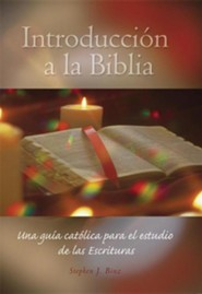 Introduccion a la Biblia: Una guia catolica para el estudio de las Sagradas Escrituras, Introduction to the Bible