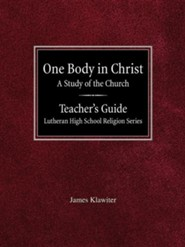 One Body in Christ a Study of the Church Teacher's Guide Lutheran High School Religion Series