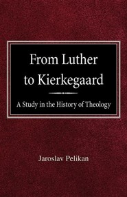 From Luther to Kierkegaard: A Study in the History of Theology