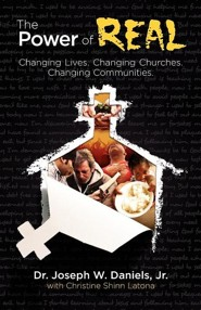 The Power of Real: Changing Lives. Changing Churches. Changing Communities.