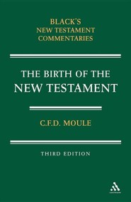 Birth of the New Testament, Edition 0003  -     By: C.F.D. Moule