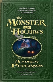 The Monster in the Hollows  -     By: Andrew Peterson