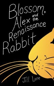 Blossom, Alex and the Renaissance Rabbit  -     By: Jill Lane