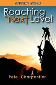 Reaching the Next Level: Student Guide  -     By: Pete Charpentier