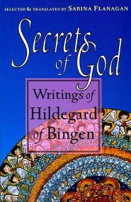Secrets of God: Writings of Hildegard of Bingen  -     By: Sabina Flanagan,  Hildegard of Bingen &  Hildegard of Bingen