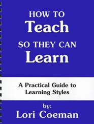 How to Teach So They Can Learn: A Practical Guide to Learning Styles