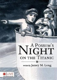A Possum's Night on the Titanic