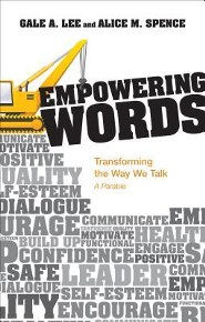 Empowering Words: Transforming the Way We Talk: A Parable
