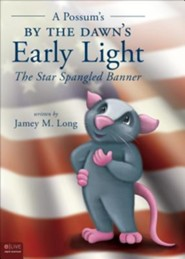 A Possum's by the Dawn's Early Light: The Star Spangled Banner  -     By: Jamey M. Long
