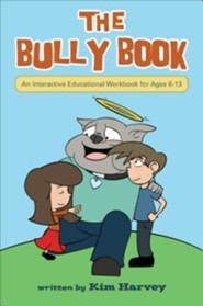 The Bully Book: An Interactive Educational Workbook for Ages 6-13