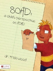 80HD: A Child's Perspective on ADHD  -     By: Trish Wood