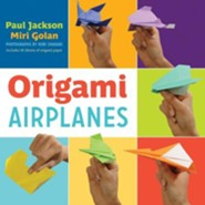 Origami Airplanes [With Origami Paper]  -     By: Paul Jackson, Miri Golan, Kobi Sharabi