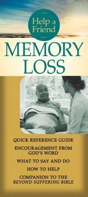 Memory Loss pamphlet: Quick Reference Guide: What to Say and Do, How to Help