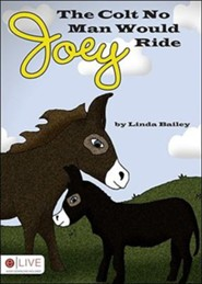 Joey, the Colt No Man Would Ride  -     By: Linda Bailey