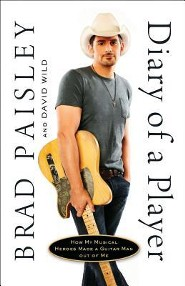 Diary Of A Player: How My Musical Heroes Made A Guitar Man Out Of Me  -     By: Brad Paisley, David Wild