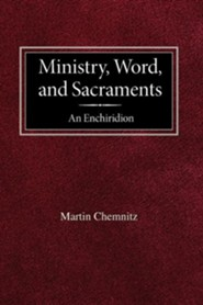 Ministry, Word, and Sacraments an Enchiridion