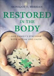 Restored in the Body: One Family's Struggle with Autism and Faith