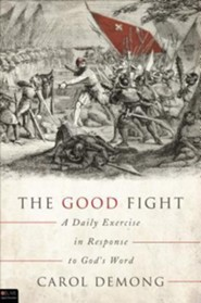 The Good Fight: A Daily Exercise in Response to God's Word