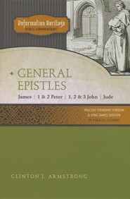 Reformation Heritage Bible Commentary: General Epistles