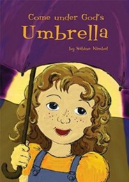 Come Under God's Umbrella  -              By: Sabine Kimbel