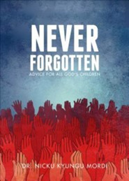 Never Forgotten: Advice for All God's Children
