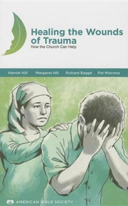 Healing the Wounds of Trauma Manua: How the Church Can Help