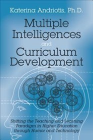 Multiple Intelligences and Curriculum Development: Shifting the Teaching and Learning Paradigm in Higher Education Through Humor and Technology