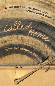 Called Home: A True Story of Overcoming Grief After Losing a Child