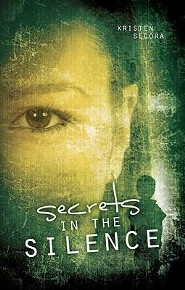 Secrets in the Silence  -     By: Kristen Secora