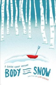 Body in the Snow: A Gideon Grant Mystery  -     By: Jim Wilcox