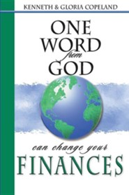 One Word From God Can Change Your Finances  -              By: Kenneth Copeland, Gloria Copeland