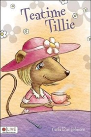 Teatime Tillie  -     By: Carla Rae Johnson