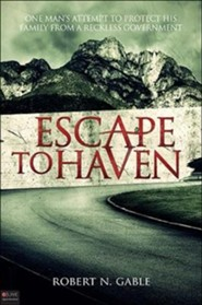 Escape to Haven  -     By: Robert N. Gable