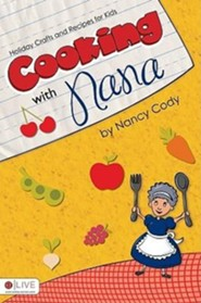 Cooking with Nana: Holiday Crafts and Recipes for Kids