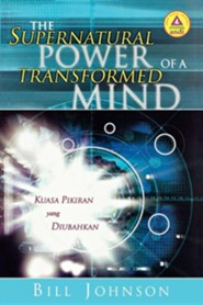 Supernatural Power of a Transformed Mind (Indonesian)  -     By: Bill Johnson