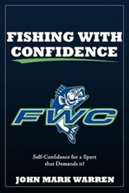 Fishing with Confidence: Self Confidence for a Sport That Demands It