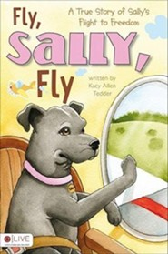 Fly, Sally, Fly: A True Story of Sally's Flight to Freedom