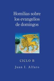 Homilias sobre los evangelios de domingos, Ciclo B - Homilies on Gospels of Sundays, Cycle B