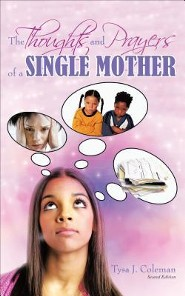 The Thoughts and Prayers of a Single Mother: Second Edition