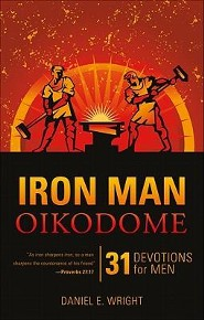 Iron Man Oikodome: 31 Devotions for Men