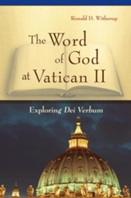 The Word of God at Vatican II: Exploring Dei Verbum