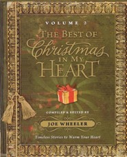 The Best of Christmas in My Heart Volume 2: Timeless Stories to Warm Your Heart